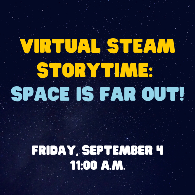 Virtual STEAM Storytime: Space is far out!